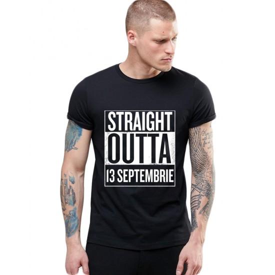 Tricou negru barbati - Straight Outta 13 Septembrie